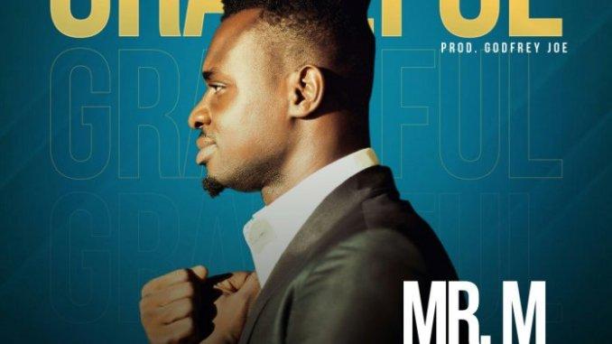 Mr. M & Revelation – Grateful