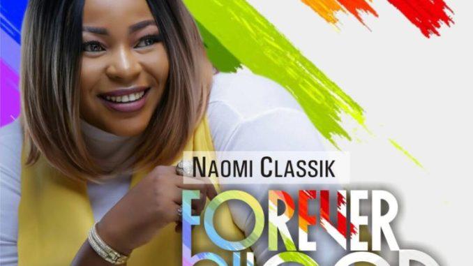Naomi Classik – Forever Oh God