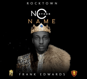 "Download Mp3: Frank Edwards – ""No Other Name"""