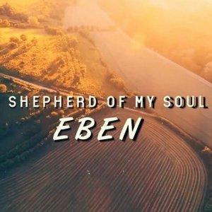 Eben – Shepherd of my Soul Mp3 download