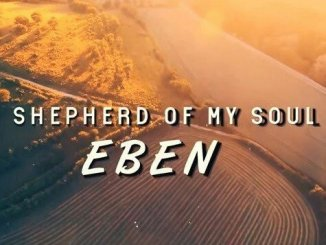 Eben – Shepherd of my Soul Mp3 download