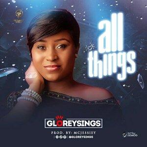 GLOREYSINGS – ALL THINGS