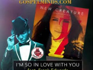 Jeannine ft Frank Edwards Zoe – I'm So In Love With You Mp3 download