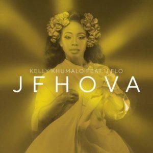 Kelly Khumalo – Jehova ft. J F.L.O. Mp3 Download