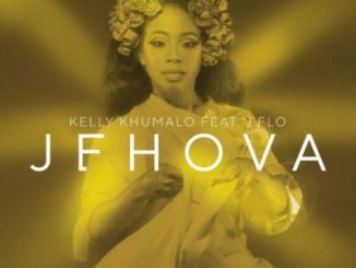 Kelly Khumalo – Jehova ft. J F.L.O. Mp3 Download