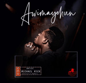Michael Rich – Awimayehun mp3 download