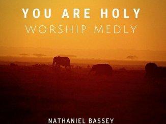 NATHANIEL BASSEY FT. MAHALIA BUCHANAN, JOE METTLE – YOU ARE HOLY