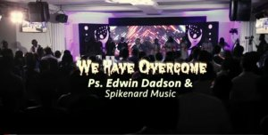 Ps Edwin Dadson – We Have Overcome mp3 download