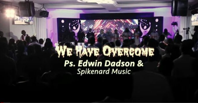 Video: Ps Edwin Dadson – We Have Overcome