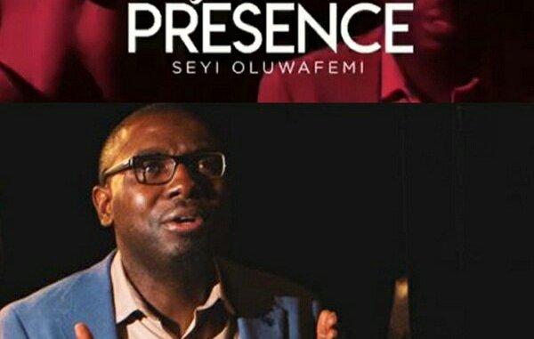 SEYI OLUWAFEMI – IN YOUR PRESENCE
