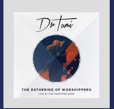 Album: Dr. Tumi – The Gathering Of Worshippers