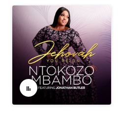 Ntokozo Mbambo - Jehovah You Reign