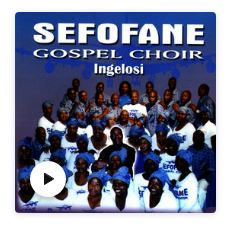 Sefofane Gospel Choir Ingelosi Mp3 Download