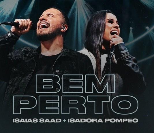 Bem Perto - Isaias Saad part. Isadora Pompeo