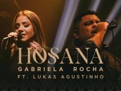 Hosana - Gabriela Rocha part. Lukas Agustinho