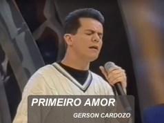 Primeiro Amor - Gerson Cardozo