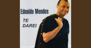 Te Darei - Ednaldo Mendes