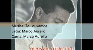 Te Louvamos - Marco Aurélio