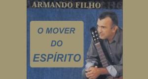 O Mover do Espírito - Armando Filho