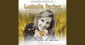 Os Sonhos de Deus (Recebe a Cura) - Ludmila Ferber