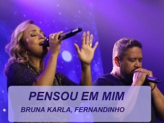 Pensou em Mim - Bruna Karla ft. Fernandinho