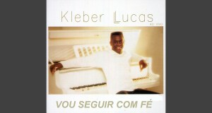 Vou Seguir com Fé - Kleber Lucas
