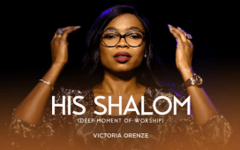 MUSIC: Victoria Orenze – His Shalom (Deep Moment of Worship)