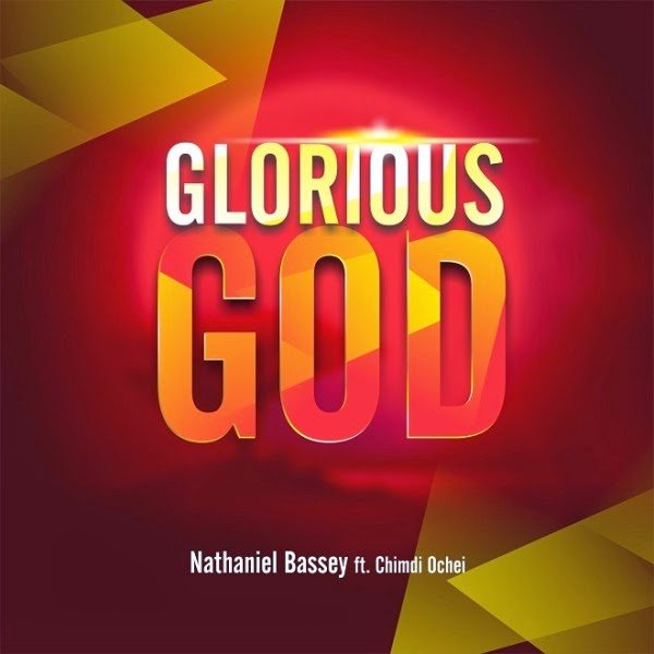 Glorious God. Nathaniel Bassey. Chimdi Ochei. Jumoke Oshoboke. This Good is Too Good