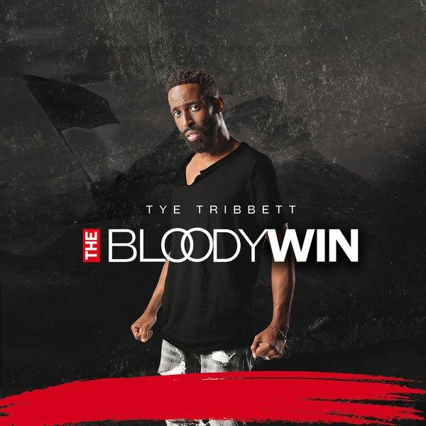 Tye Tribbett. Bloody Win. Download