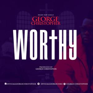 Worthy. George Christopher