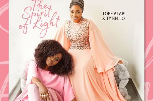 TY Bello. Tope Alabi. The Spirit of Light