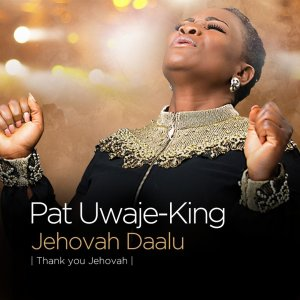 Pat Uwaje King - Jehovah Daalu