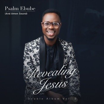 Psalm Ebube - Aka Jehovah (Deluxe) Mp3 Download | Gospel