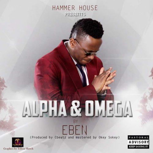 Alpha and Omega by Eben Mp3 Download with Lyrics | Gospel Redefined