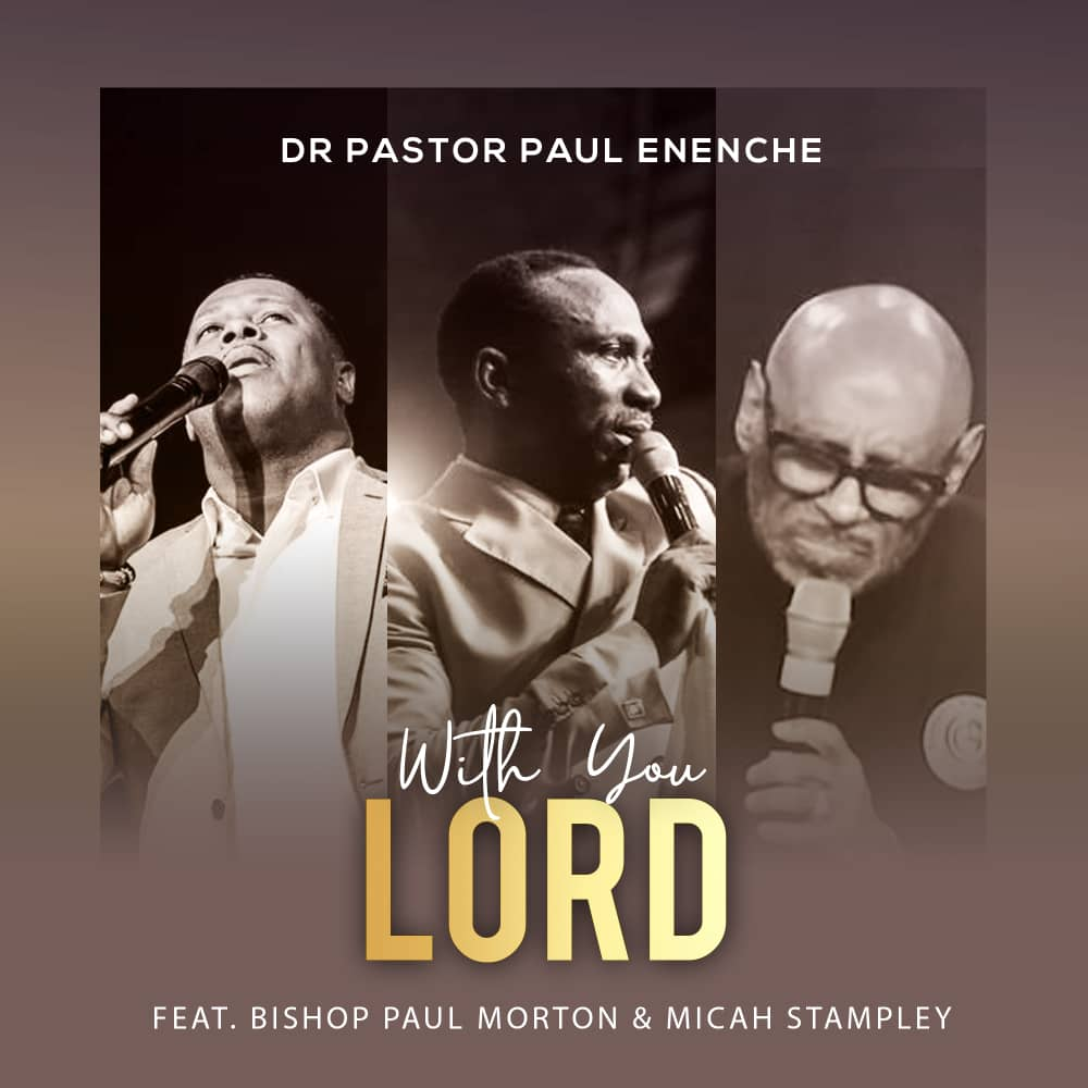 Paul Eneche. With You Lord. Paul Morton