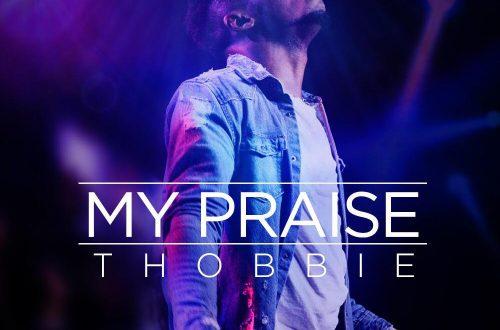 Thobbie Olubiyi My Praise mp3