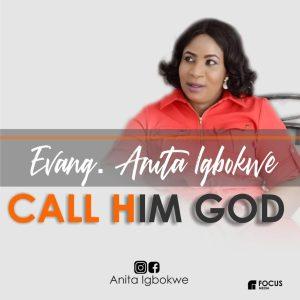 Call Him God by Anita Igbokwe