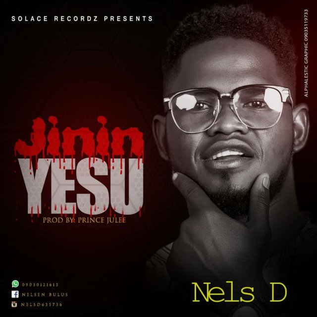 "Nels D releases new single ""Jinin Jesu (Blood of Jesus)"