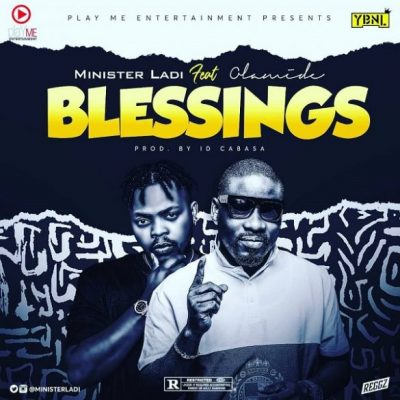 DOWNLOAD Music: Minister Ladi – Blessings (Ft. Olamide)