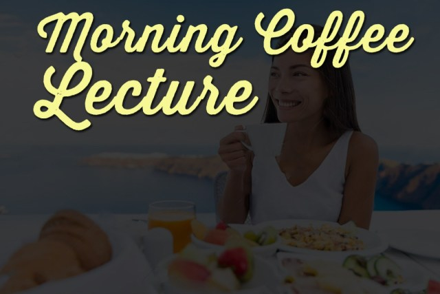 MORNING COFFEE LECTURE 93 (A daily devotional to motivate your day)