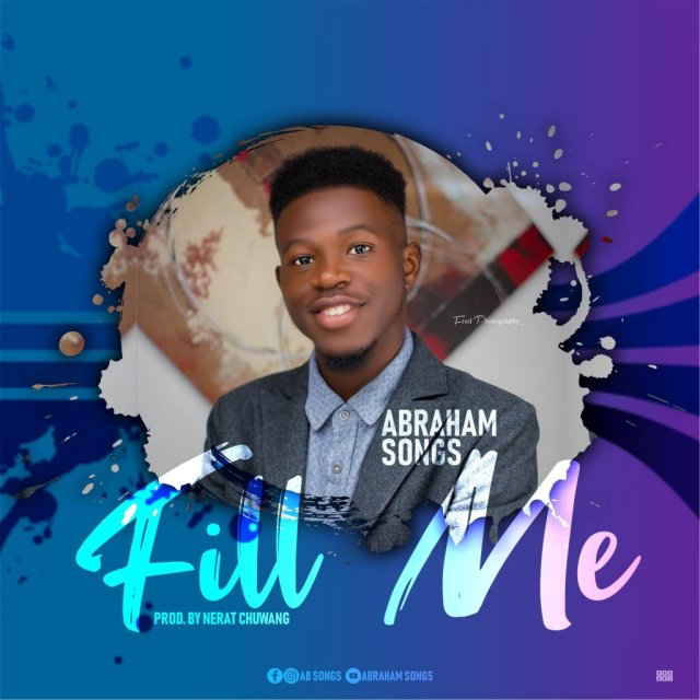 DOWNLOAD MUSIC Free: Abraham Songs – Fill Me