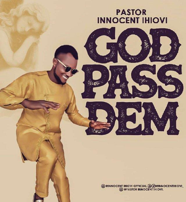 Pastor Innocent Ihiovi – God Pass Dem