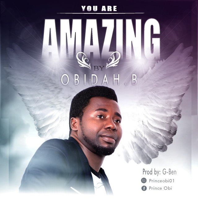 DOWNLOAD: Obidah B – You Are Amazing (Mp3 and Lyrics).