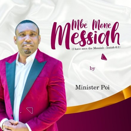 Minister Poi - Mbe Mone Messiah Mp3 Download