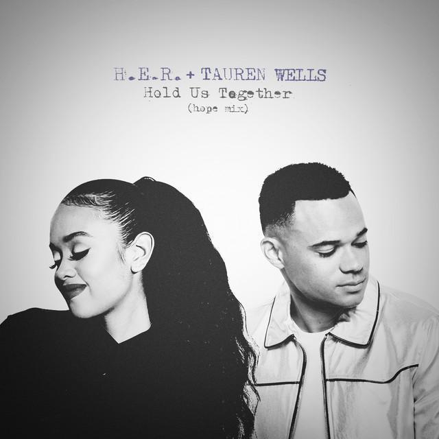H.E.R. + Tauren Wells - Hold Us Together (Hope Mix)