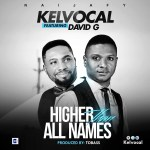 kelvocal - Higher Than All Names