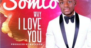 Somto - Why I Love You