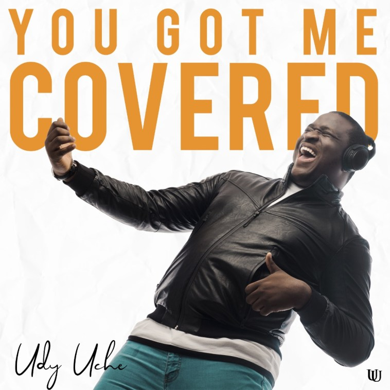 Udy Uche-You Got Me Covered