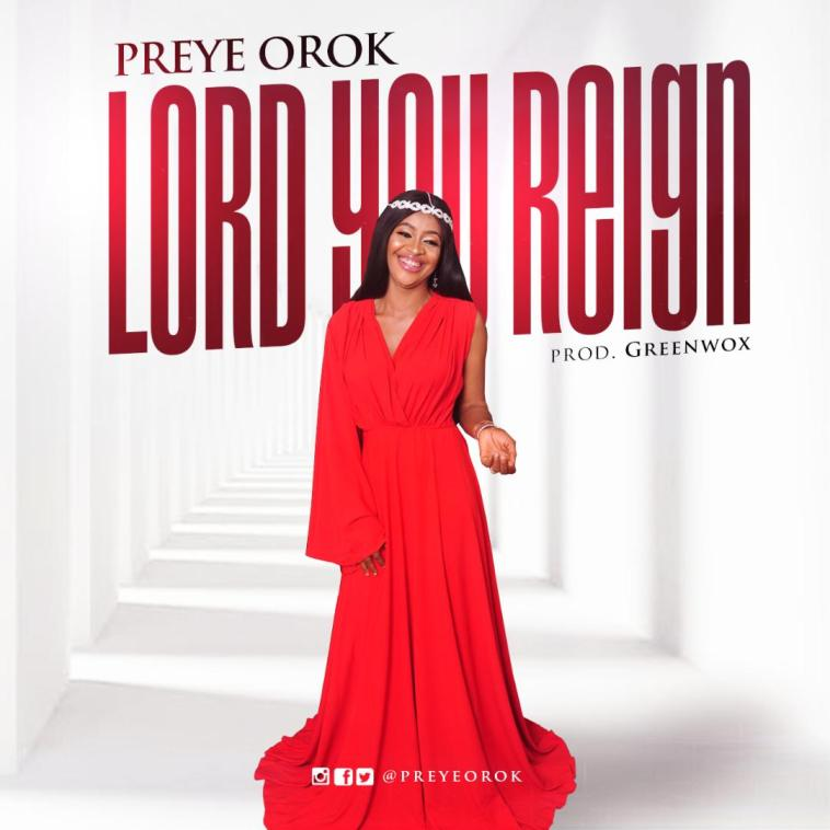 Preye Orok Lord You Reign Cover