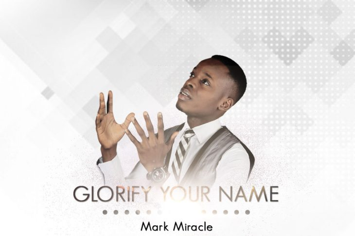 GLORIFY YOUR NAME BY MARK MIRACLE - ART